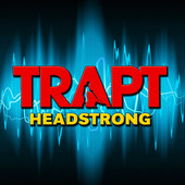 Headstrong (Re-Recorded) [Remastered] - EP, Trapt