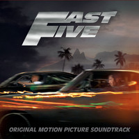Fast Five Official Soundtrack