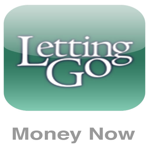 Money Now  a Letting Go App