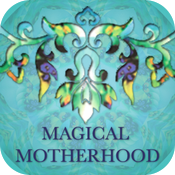 MAGICAL MOTHERHOOD