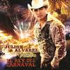 El Rey del Carnaval, Julion Alvarez y Su Norteño Banda
