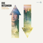 Moving Up Living Down, Eric Hutchinson