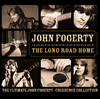 The Long Road Home - The Ultimate John Fogerty & Creedence Collection, John Fogerty