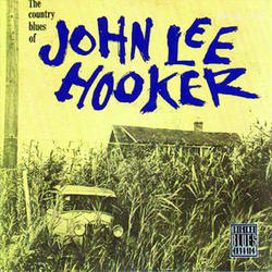View album John Lee Hooker - The Country Blues of John Lee Hooker (Remastered)