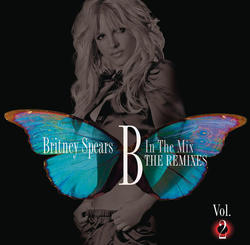 View album Britney Spears - B In the Mix - The Remixes, Vol. 2