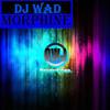 Morphine - Single, DJ Wad