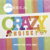 Crazy Noise, Hillsong Kids Jr.