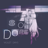 Violet Days – So Dope – Single [iTunes Plus AAC M4A] (2015)
