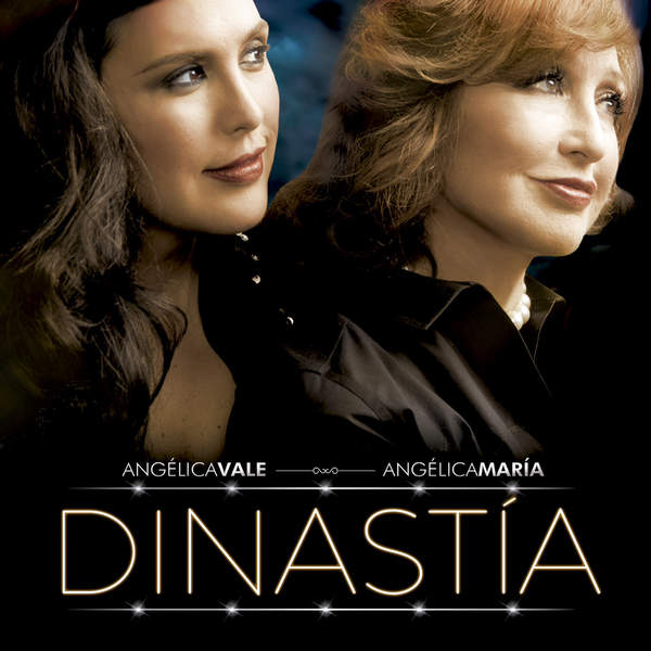 Angélica Vale & Angélica María – Dinastía (2015) [iTunes Plus AAC M4A]