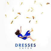 Dresses – Catch – Single [iTunes Plus AAC M4A] (2015)