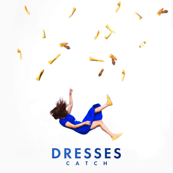 Dresses - Catch - Single [iTunes Plus AAC M4A] (2015)