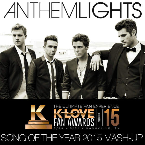Anthem Lights - K-LOVE Fan Awards: Songs of the Year (2015 Mash-Up) - Single (2015) [iTunes Plus AAC M4A]