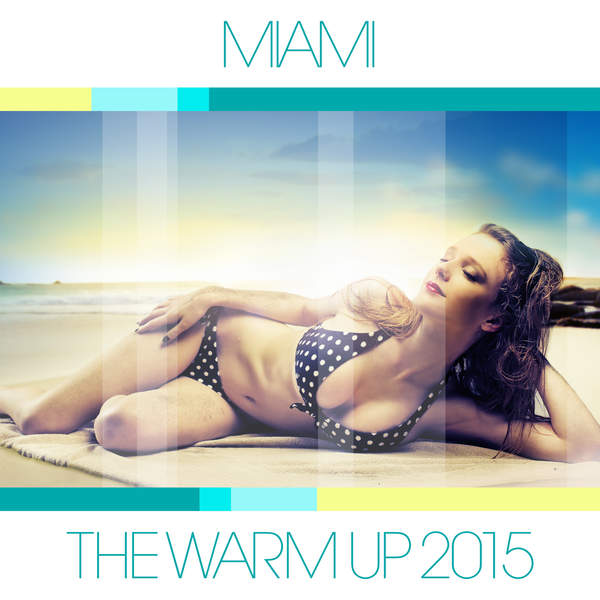 Various Artists – Miami: The Warm Up 2015 (2015) [iTunes Plus AAC M4A]