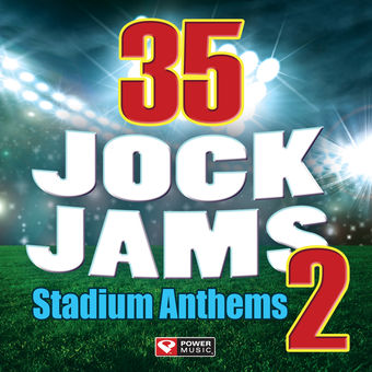 35 Jock Jams 2- Stadium Anthems (Workout Mixes) – Power Music Workout