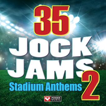 35 Jock Jams 2- Stadium Anthems (Workout Mixes) – Power Music Workout