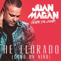 View album Juan Magan - He Llorado (Como un Niño) [feat. Gente de Zona] - Single