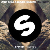 Zeds Dead & Oliver Heldens – You Know – Single [iTunes Plus AAC M4A] (2015)