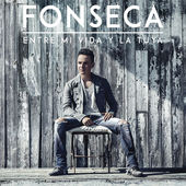 Fonseca – Entre Mi Vida y la Tuya – Single [iTunes Plus AAC M4A] (2015)
