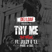 DeJ Loaf – Try Me Remix (feat. Jeezy & T.I.) – Single [Clean] [iTunes Plus AAC M4A] (2015)