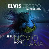 Elvis Crespo – Si Tu Novio No Te Llama (feat. Farruko) – Single [iTunes Plus AAC M4A] (2015)