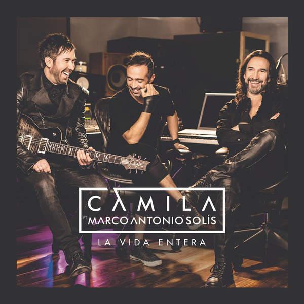 Camila – La Vida Entera (feat. Marco Antonio Solís) – Single (2015) [iTunes Plus AAC M4A]