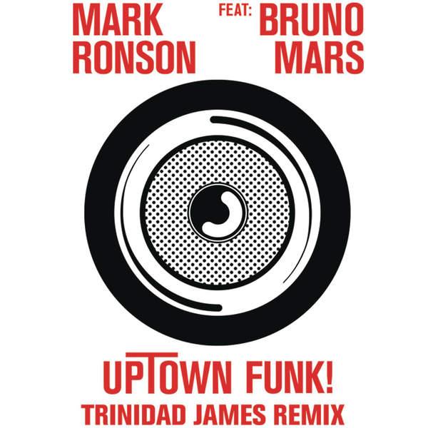 Uptown Funk (Trinidad James Remix) [feat. Bruno Mars] - Single, Mark Ronson