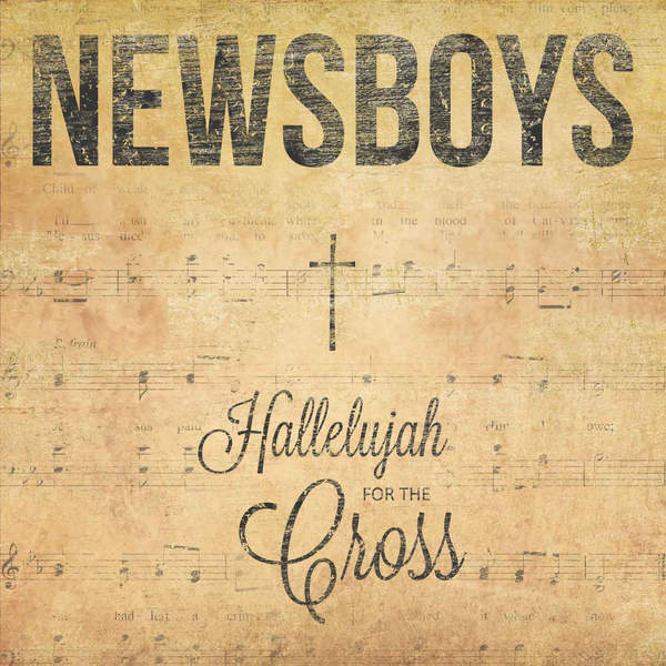 Newsboys – Hallelujah for the Cross (2014) [iTunes Plus AAC M4A]