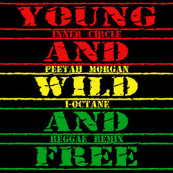 View album Inner Circle - Young, Wild & Free (Reggae Remix) - Single