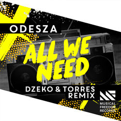 View album ODESZA - All We Need (feat. Shy Girls) [Dzeko & Torres Remix] - Single