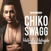 Chiko Swagg – Hasta La Madrugada – Single [iTunes Plus AAC M4A] (2015)