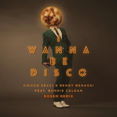 Chicco Secci & Benny Benassi – I Wanna Be Disco (feat. Bonnie Calean) [Dosem Remix] – Single [iTunes Plus AAC M4A] (2015)