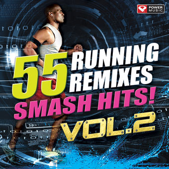 55 Smash Hits! – Running Remixes Vol. 2 – Power Music Workout