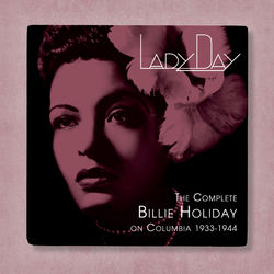 View album Billie Holiday - Lady Day: The Complete Billie Holiday On Columbia (1933-1944)
