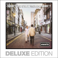 View album Oasis - (What's the Story) Morning Glory? (Deluxe Edition)