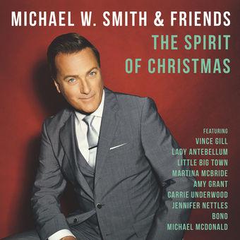 The Spirit of Christmas – Michael W. Smith