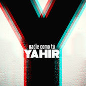 Yahir – Nadie como tú – Single [iTunes Plus AAC M4A] (2015)