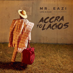 View album Life Is Eazi, Vol. 1 - Accra To Lagos