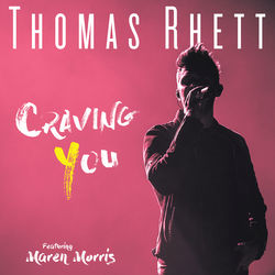 View album Thomas Rhett - Craving You (feat. Maren Morris) - Single