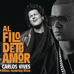 View album Carlos Vives - Al Filo de Tu Amor (Remix) [feat. Wisin] - Single
