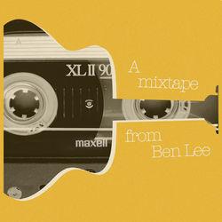 View album A mixtape from Ben Lee