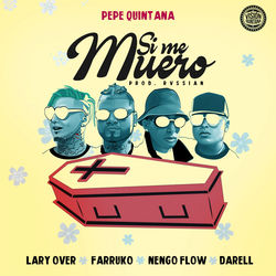 View album Pepe Quintana - Si Me Muero (feat. Farruko, Lary Over, Nengo Flow & Darell) - Single