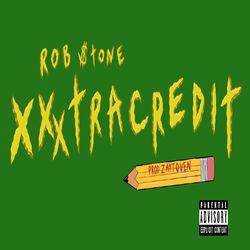 View album Rob $tone - Xxxtracredit - Single