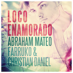 View album Abraham Mateo, Farruko & Christian Daniel - Loco Enamorado - Single