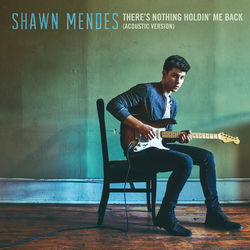 View album Shawn Mendes - There's Nothing Holdin' Me Back (Acoustic) - Single