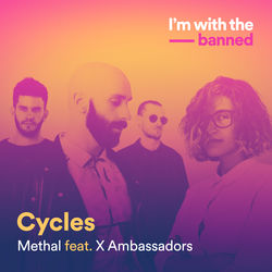View album Methal - Cycles (feat. X Ambassadors) - Single