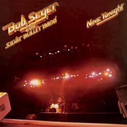 View album Bob Seger & The Silver Bullet Band - Nine Tonight (Live/Remastered)