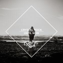 View album Crystal Rock - Until Now