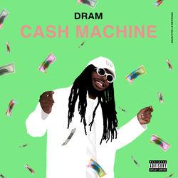 View album DRAM - Cash Machine - Single
