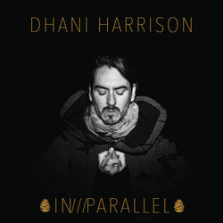 View album Dhani Harrison - IN///PARALLEL