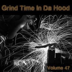 View album Grind Time in Da Hood, Vol. 47